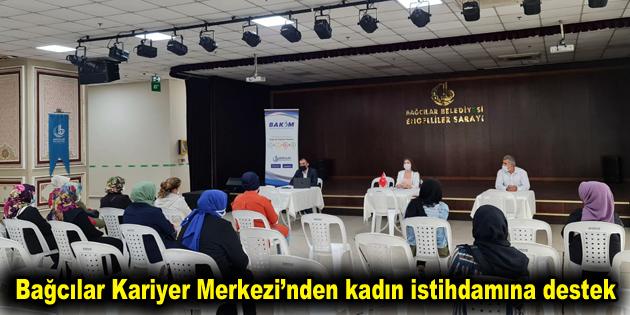 Bağcılar Kariyer Merkezi'nden kadın istihdamına destek