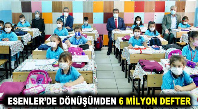 ESENLER'DE DÖNÜŞÜMDEN 6 MİLYON DEFTER