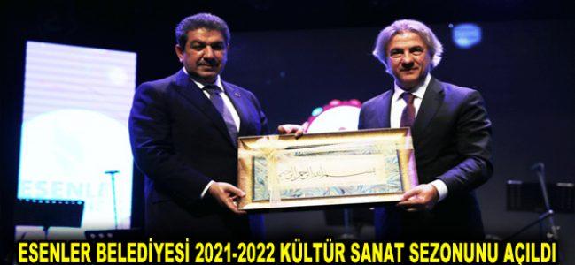 ESENLER BELEDİYESİ 2021-2022 KÜLTÜR SANAT SEZONUNU AÇILDI
