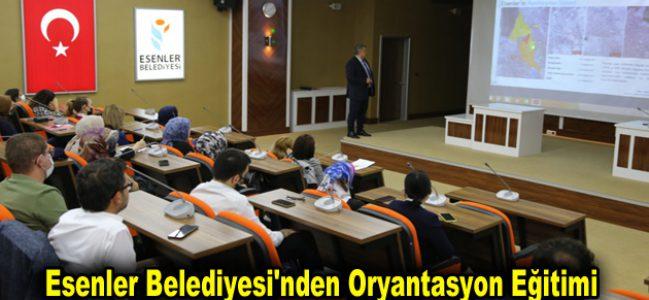 Esenler Belediyesi'nden Oryantasyon Eğitimi