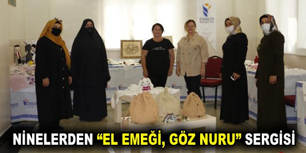 """NİNELERİMİZİN SERGİLEDİĞİ """"EL EMEĞİ ÜRÜNLER"""" SATIŞA ÇIKTI"""